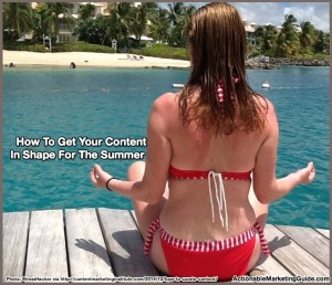 How To Get Your Content In Shape For The Summer