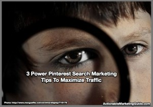 3 Power Pinterest Search Marketing Tips To Maximize Traffic