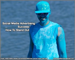 Social Media Advertising Success: How To Stand Out